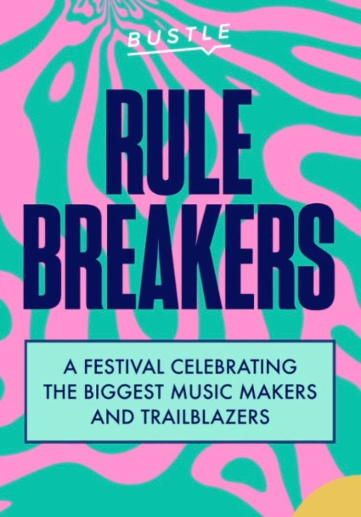 Bustle presents: Rule Breakers – Festival